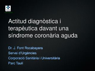 Actitud diagnòstica i terapèutica davant una síndrome coronària aguda