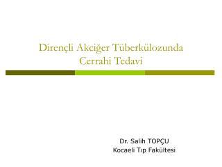 Dirençli Akciğer Tüberkülozunda  Cerrahi Tedavi