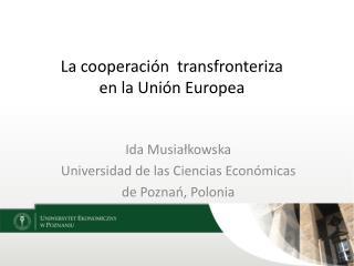 La  cooperaci ó n  transfronteriza en  la  Uni ó n  Europea