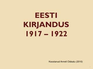 EESTI KIR JA NDUS 1917 – 1922
