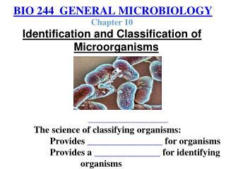 BIO 244  GENERAL MICROBIOLOGY