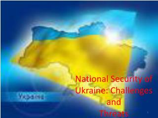 National Security of Ukraine: Challenges and  Threats