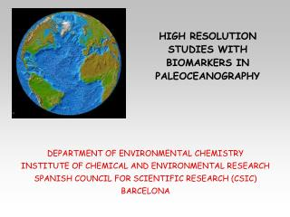 HIGH RESOLUTION STUDIES WITH BIOMARKERS IN PALEOCEANOGRAPHY
