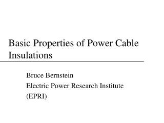 Basic Properties of Power Cable Insulations
