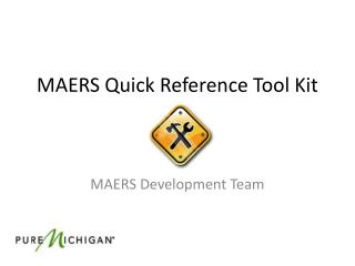 MAERS Quick Reference Tool Kit