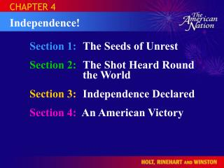 Section 1:	 The Seeds of Unrest Section 2:	 The Shot Heard Round  		the World