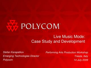Live Music Mode:  Case Study and Development