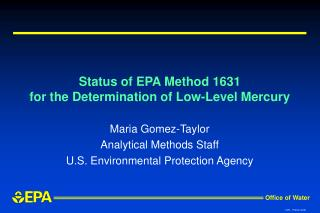 Status of EPA Method 1631  for the Determination of Low-Level Mercury