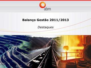Balanço Gestão 2011/2013 Destaques