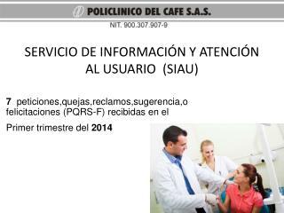 SERVICIO DE INFORMACIÓN Y ATENCIÓN AL USUARIO  (SIAU)