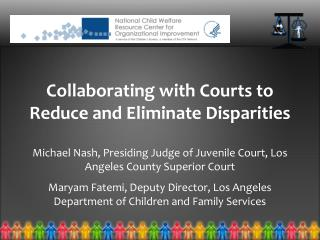 Collaborating with Courts to Reduce and Eliminate Disparities