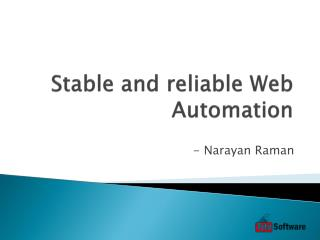 Stable and reliable Web Automation