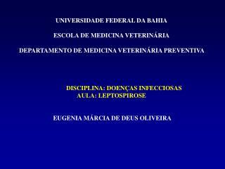 UNIVERSIDADE FEDERAL DA BAHIA ESCOLA DE MEDICINA VETERINÁRIA