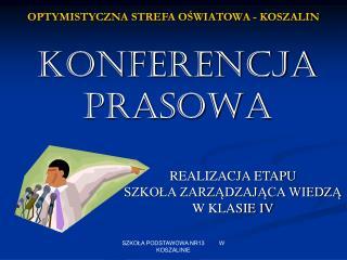 OPTYMISTYCZNA STREFA OŚWIATOWA - KOSZALIN