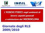 I  RISCHI FISICI negli ambienti di lavoro: aspetti generali   e valutazione del  MICROCLIMA