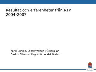 Resultat och erfarenheter från RTP 2004-2007