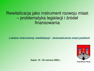 Rewitalizacja jako instrument rozwoju miast – problematyka legislacji i źródeł finansowania
