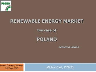 RENEWABLE ENERGY MARKET the case of  POLAND