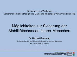 Einführung zum Workshop Seniorenorientiertes Design und Marketing im Bereich Verkehr und Mobilität