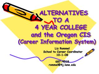ALTERNATIVES     TO A     4 YEAR COLLEGE    and the Oregon CIS Career Information System