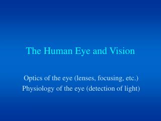 The Human Eye and Vision