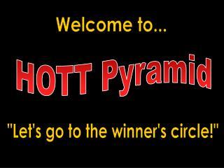 HOTT Pyramid