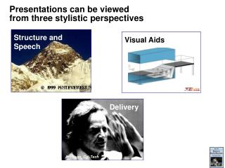 Presentations can be viewed  from three stylistic perspectives