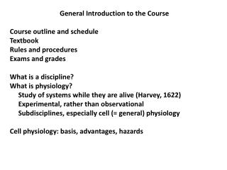 General Introduction to the Course Course outline and schedule Textbook Rules and procedures