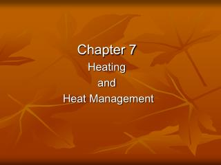 Chapter 7 Heating  and  Heat Management