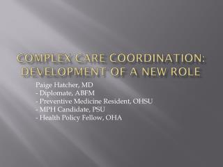 Complex Care Coordination: Development of A New Role