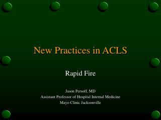 New Practices in ACLS