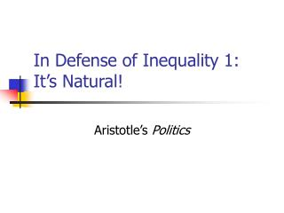 In Defense of Inequality 1: It�s Natural!