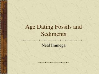 Age Dating Fossils and Sediments