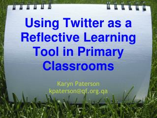 Using Twitter as a Reflective Learning Tool in Primary Classrooms