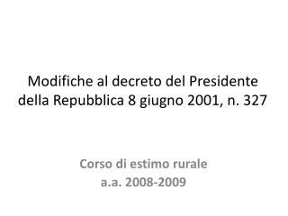 Modifiche al decreto del Presidente della Repubblica 8 giugno 2001, n. 327