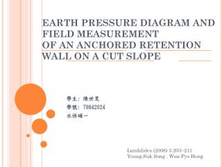 EARTH PRESSURE DIAGRAM AND FIELD MEASUREMENT OF AN ANCHORED RETENTION WALL ON A CUT SLOPE