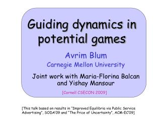Avrim Blum Carnegie Mellon University Joint work with Maria-Florina Balcan and Yishay Mansour
