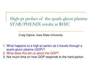 High-pt probes of  the quark-gluon plasma: STAR/PHENIX results at RHIC