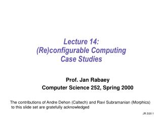 Lecture 14:  (Re)configurable Computing Case Studies