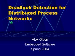Deadlock Detection for Distributed Process Networks