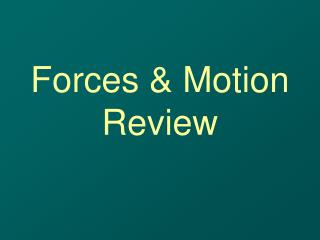Forces & Motion Review