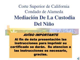 Corte Superior de California Condado de Alameda Mediación De La Custodia Del Niño