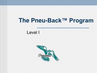 The Pneu-Back� Program