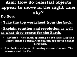 Aim: How do celestial objects appear to move in the night time sky?