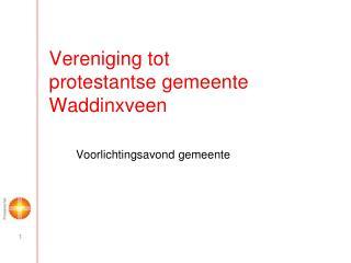 Vereniging tot   protestantse gemeente Waddinxveen