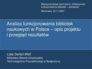 Analiza funkcjonowania bibliotek naukowych w Polsce – opis projektu   i przegląd rezultatów