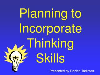 Planning to Incorporate  Thinking Skills