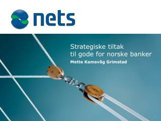 Strategiske tiltak til gode for norske banker
