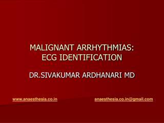 MALIGNANT ARRHYTHMIAS: ECG IDENTIFICATION