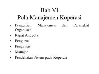 Bab VI  Pola Manajemen Koperasi